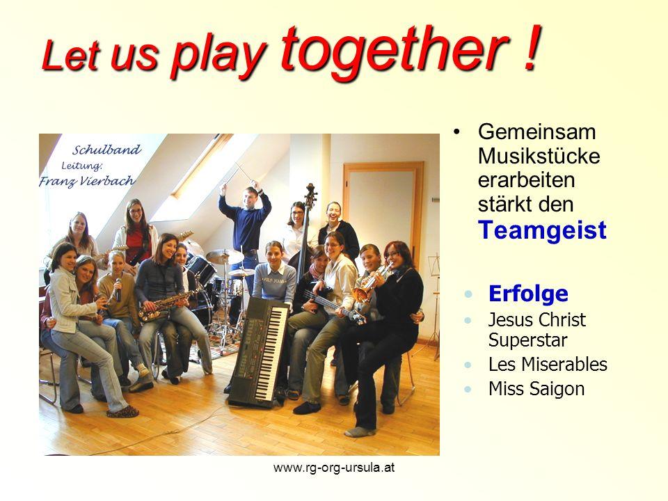 Let us play together ! Gemeinsam Musikstücke erarbeiten stärkt den Teamgeist. Erfolge. Jesus Christ Superstar.
