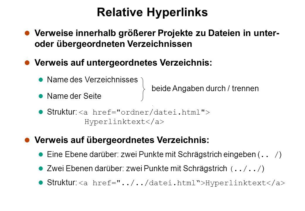 Relative Hyperlinks Verweise innerhalb größerer Projekte zu Dateien in unter- oder übergeordneten Verzeichnissen.