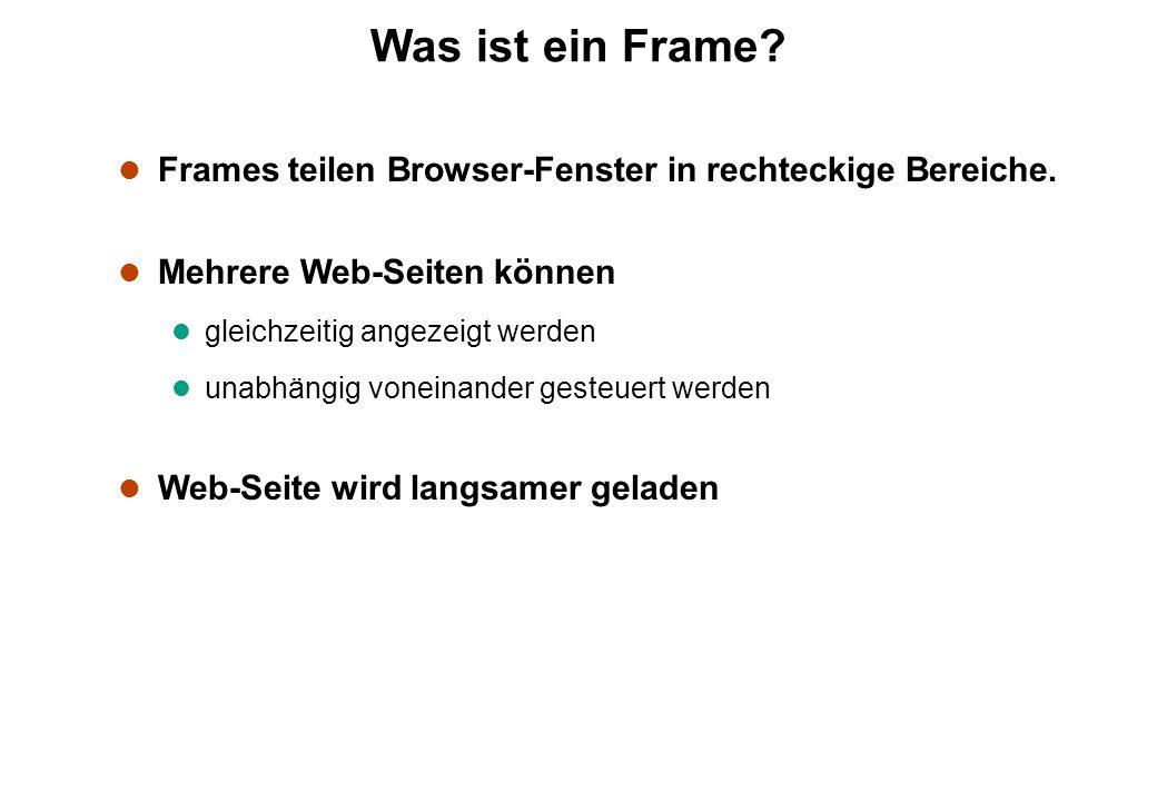 Was ist ein Frame Frames teilen Browser-Fenster in rechteckige Bereiche. Mehrere Web-Seiten können.