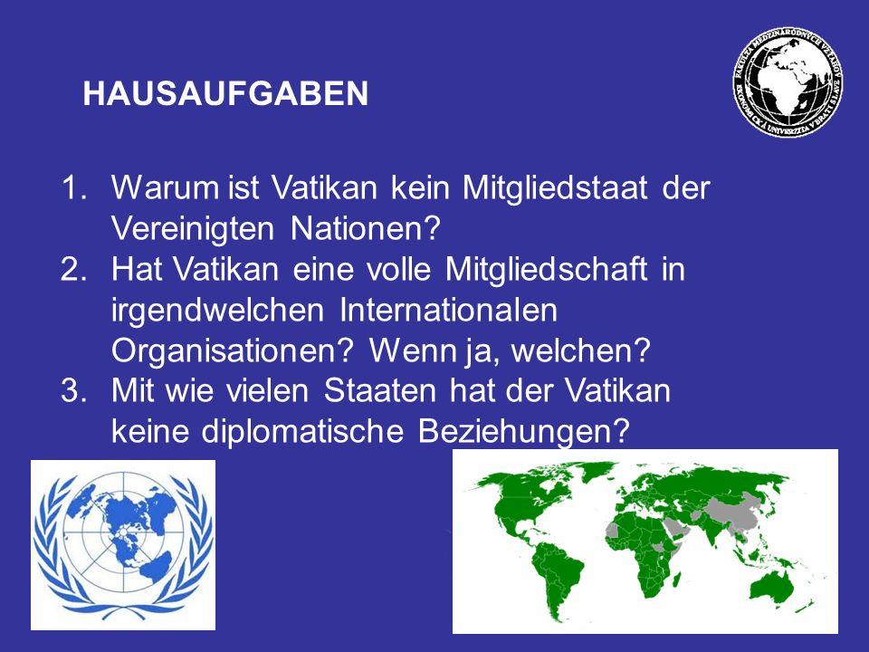 HAUSAUFGABEN Warum ist Vatikan kein Mitgliedstaat der Vereinigten Nationen