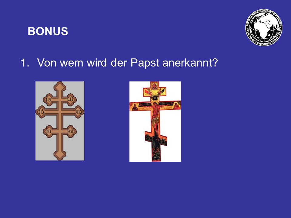 BONUS Von wem wird der Papst anerkannt