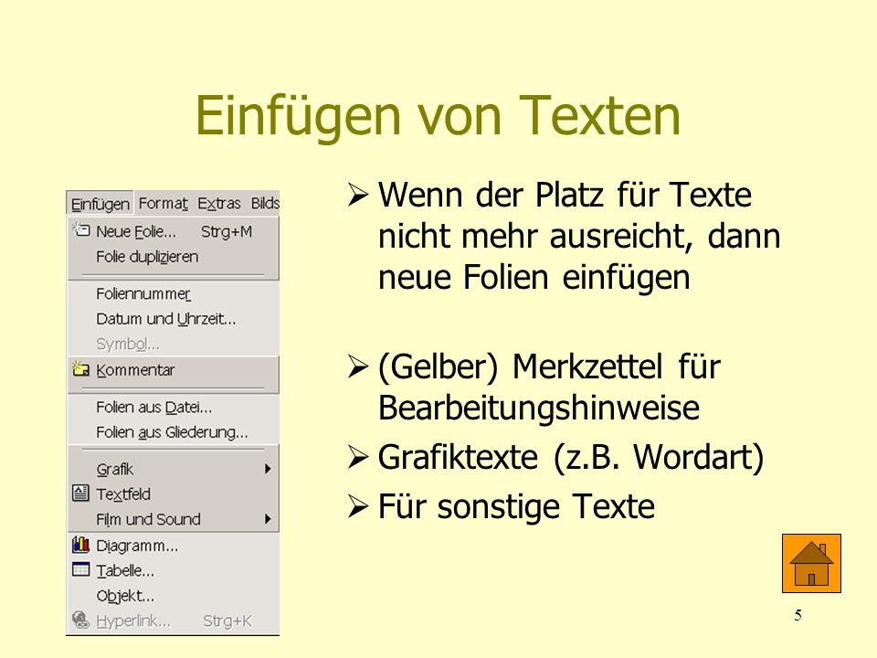 Einfügen von Texten Wenn der Platz für Texte nicht mehr ausreicht, dann neue Folien einfügen. (Gelber) Merkzettel für Bearbeitungshinweise.