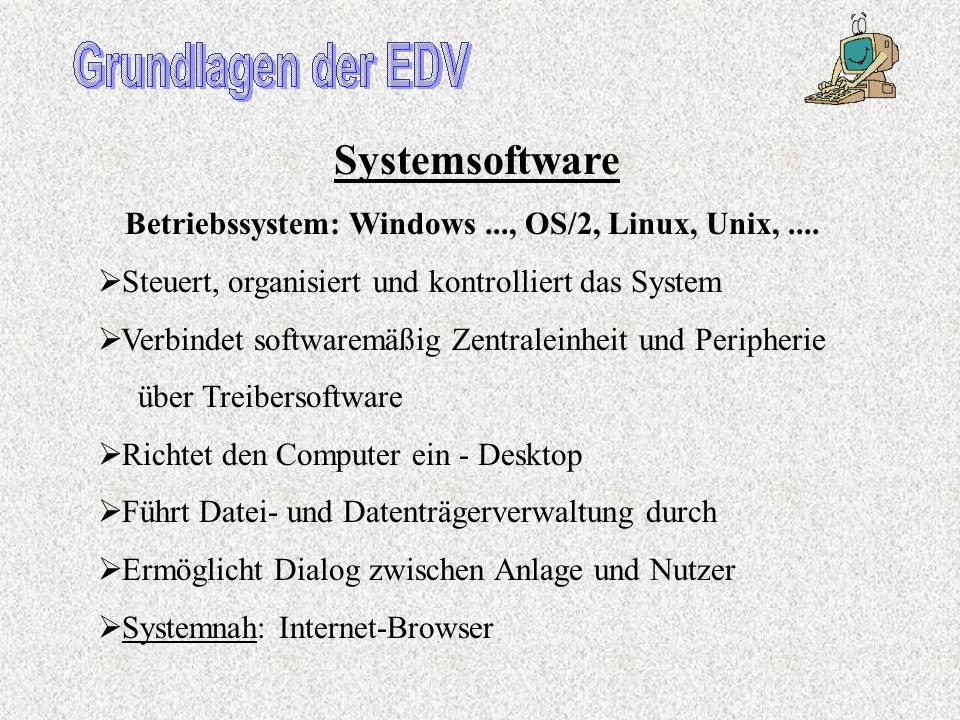 Betriebssystem: Windows ..., OS/2, Linux, Unix, ....