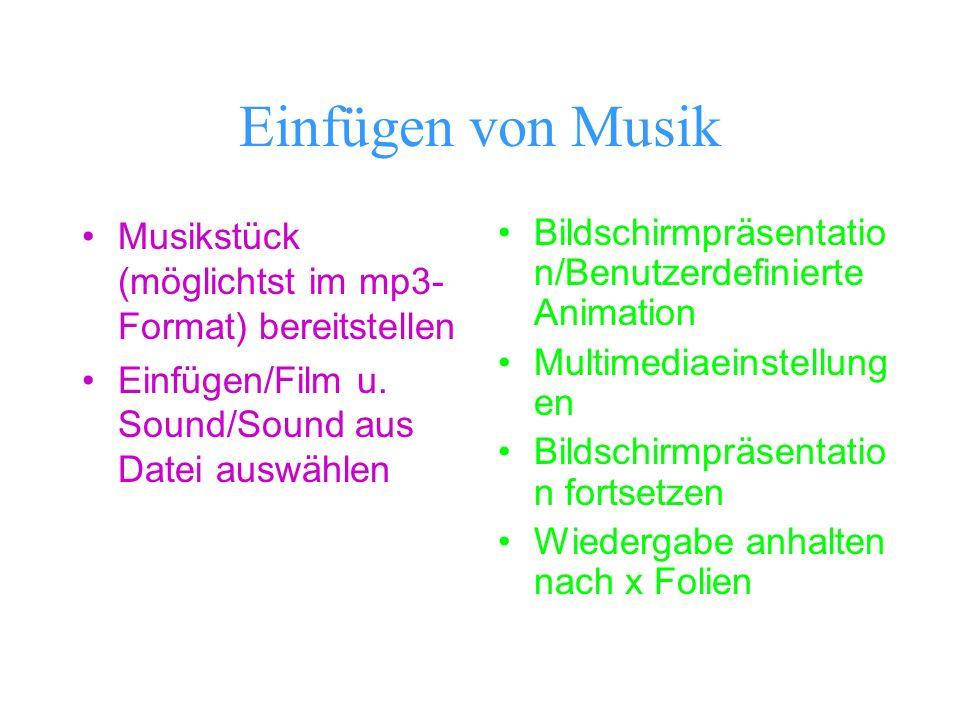 Einfügen von Musik Musikstück (möglichtst im mp3-Format) bereitstellen
