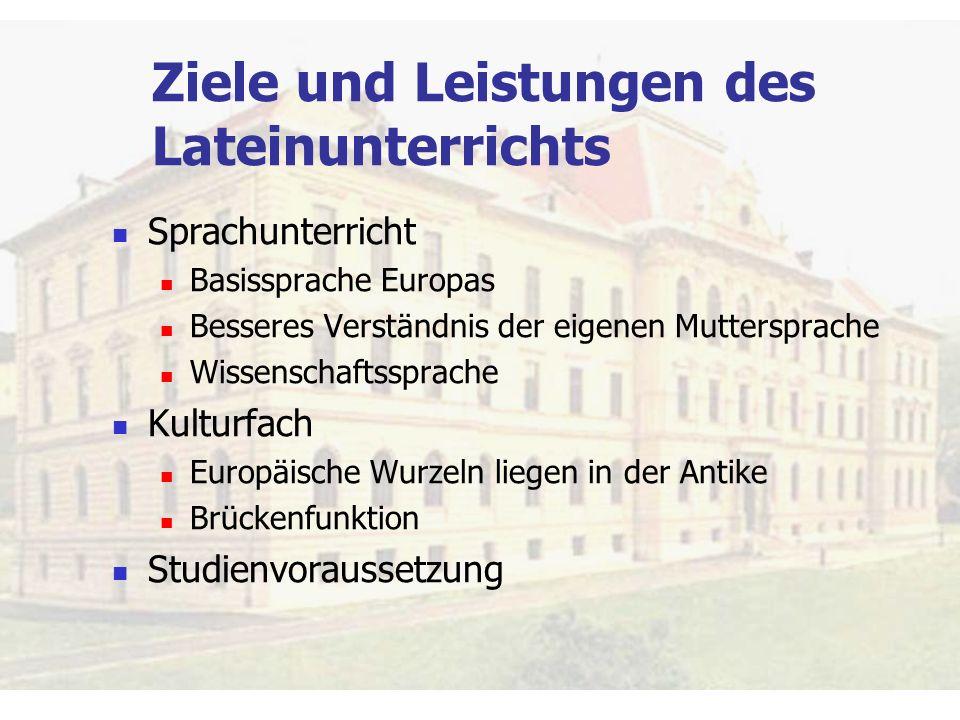 Ziele und Leistungen des Lateinunterrichts
