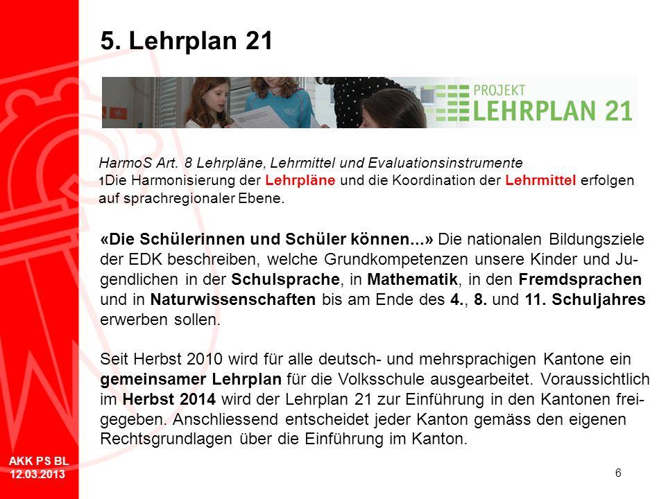 5. Lehrplan 21 HarmoS Art. 8 Lehrpläne, Lehrmittel und Evaluationsinstrumente.