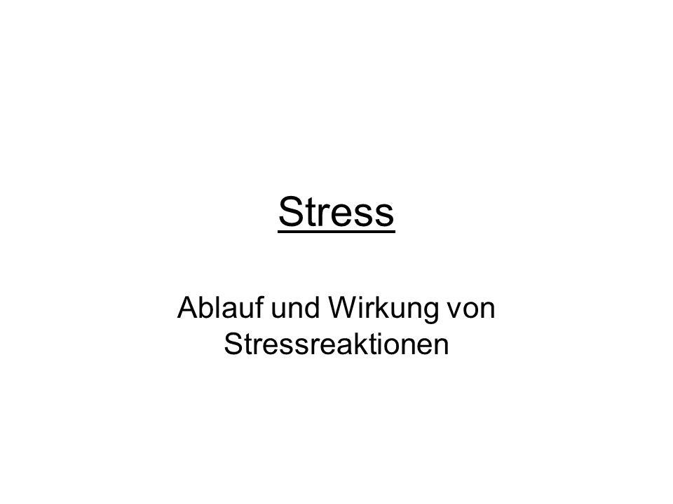 Ablauf und Wirkung von Stressreaktionen