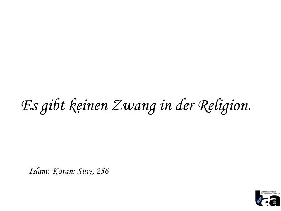 Es gibt keinen Zwang in der Religion.