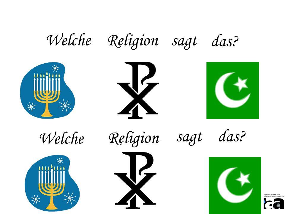 Welche Religion sagt das Welche Religion sagt das