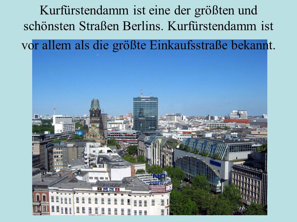 Kurfürstendamm ist eine der größten und schönsten Straßen Berlins