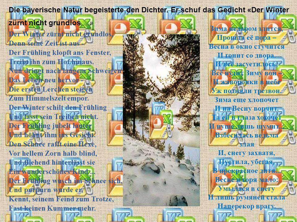 Die bayerische Natur begeisterte den Dichter