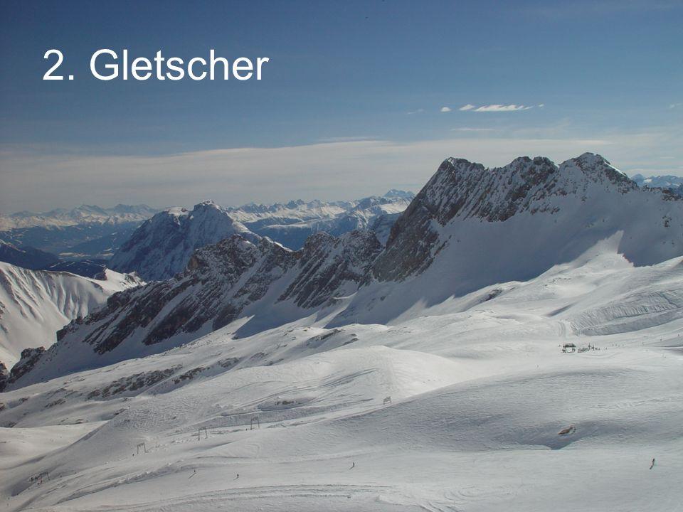 2. Gletscher