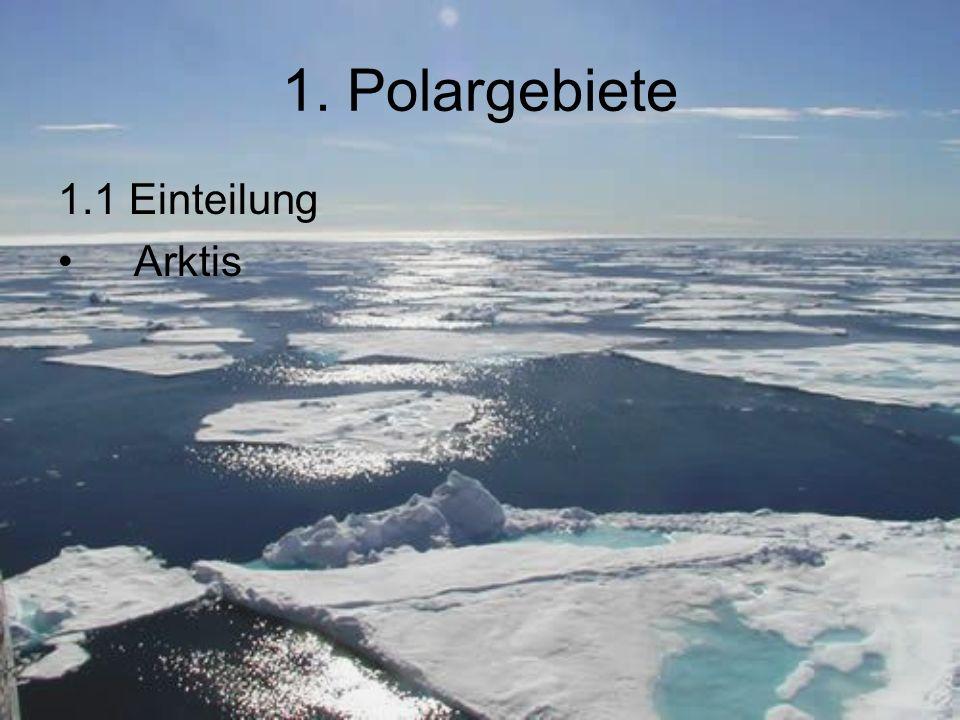 1. Polargebiete 1.1 Einteilung Arktis
