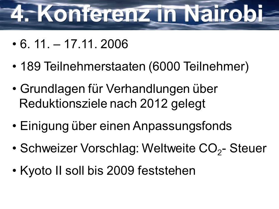 4. Konferenz in Nairobi 6. 11. – 17.11. 2006. 189 Teilnehmerstaaten (6000 Teilnehmer)