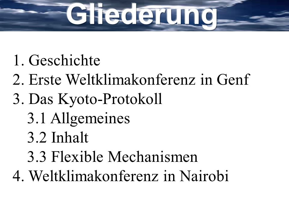 Gliederung 1. Geschichte 2. Erste Weltklimakonferenz in Genf