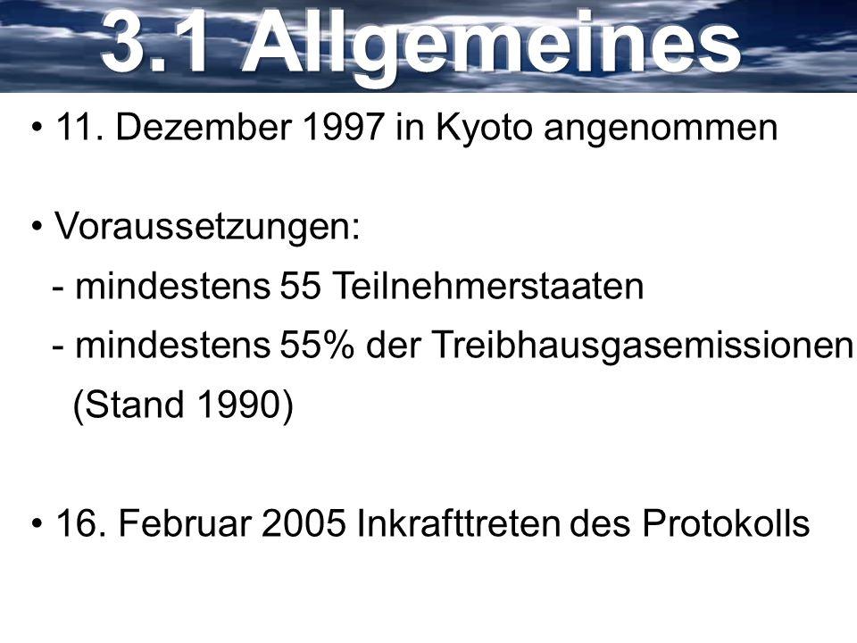 3.1 Allgemeines 11. Dezember 1997 in Kyoto angenommen
