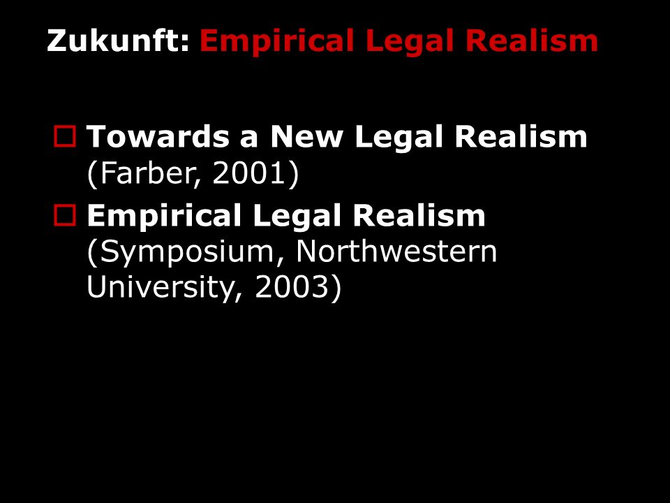 Zukunft: Empirical Legal Realism