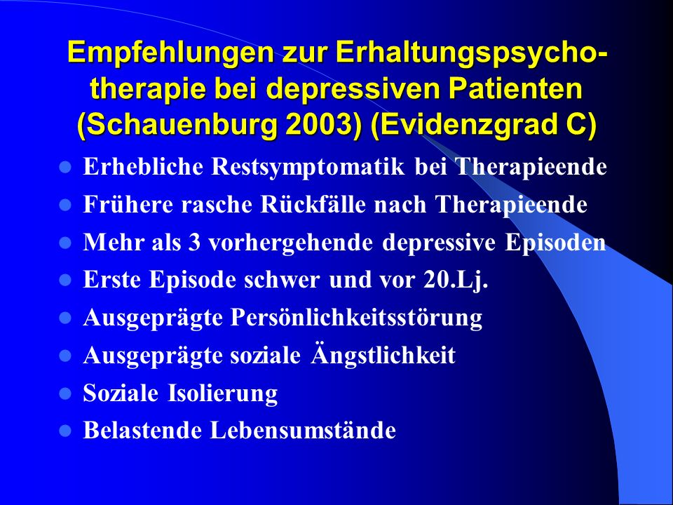 Empfehlungen zur Erhaltungspsycho-therapie bei depressiven Patienten (Schauenburg 2003) (Evidenzgrad C)