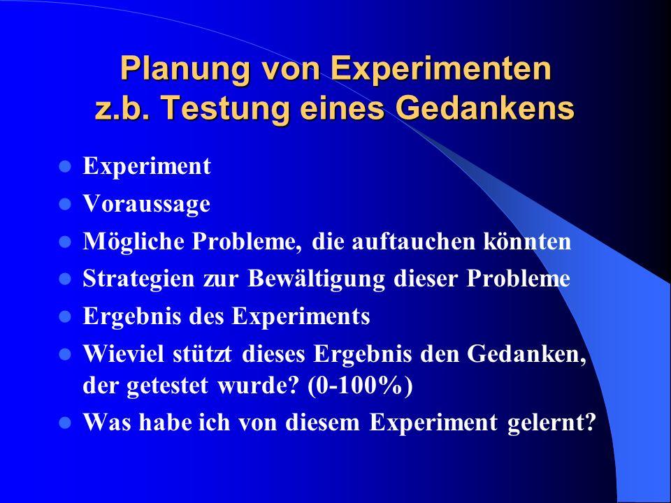 Planung von Experimenten z.b. Testung eines Gedankens