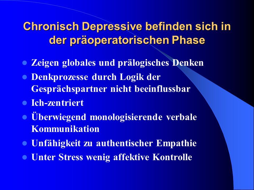 Chronisch Depressive befinden sich in der präoperatorischen Phase