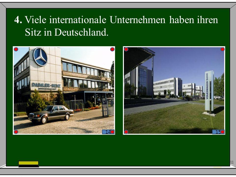 4. Viele internationale Unternehmen haben ihren Sitz in Deutschland.