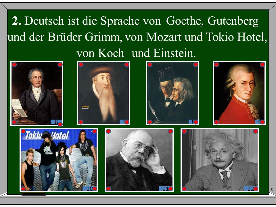 2. Deutsch ist die Sprache von Goethe, Gutenberg und der Brüder Grimm,