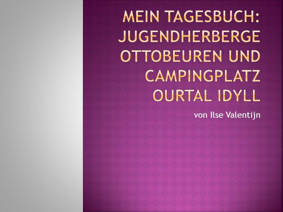 Mein Tagesbuch: Jugendherberge Ottobeuren und Campingplatz Ourtal Idyll