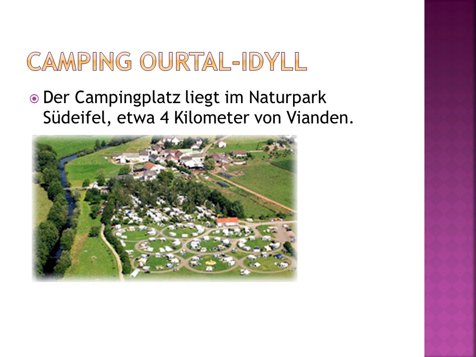 cAmping ourtal-idyll Der Campingplatz liegt im Naturpark Südeifel, etwa 4 Kilometer von Vianden.