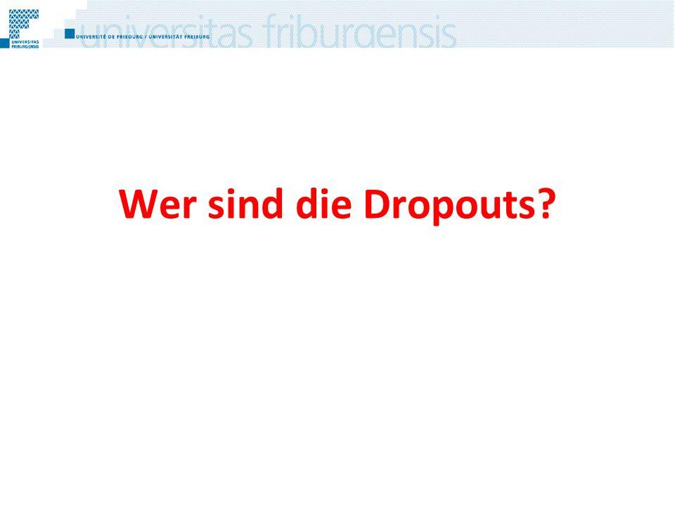 Wer sind die Dropouts