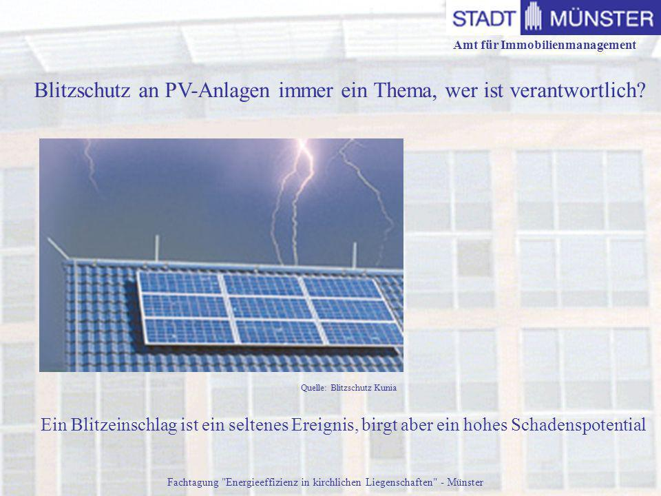 Blitzschutz an PV-Anlagen immer ein Thema, wer ist verantwortlich