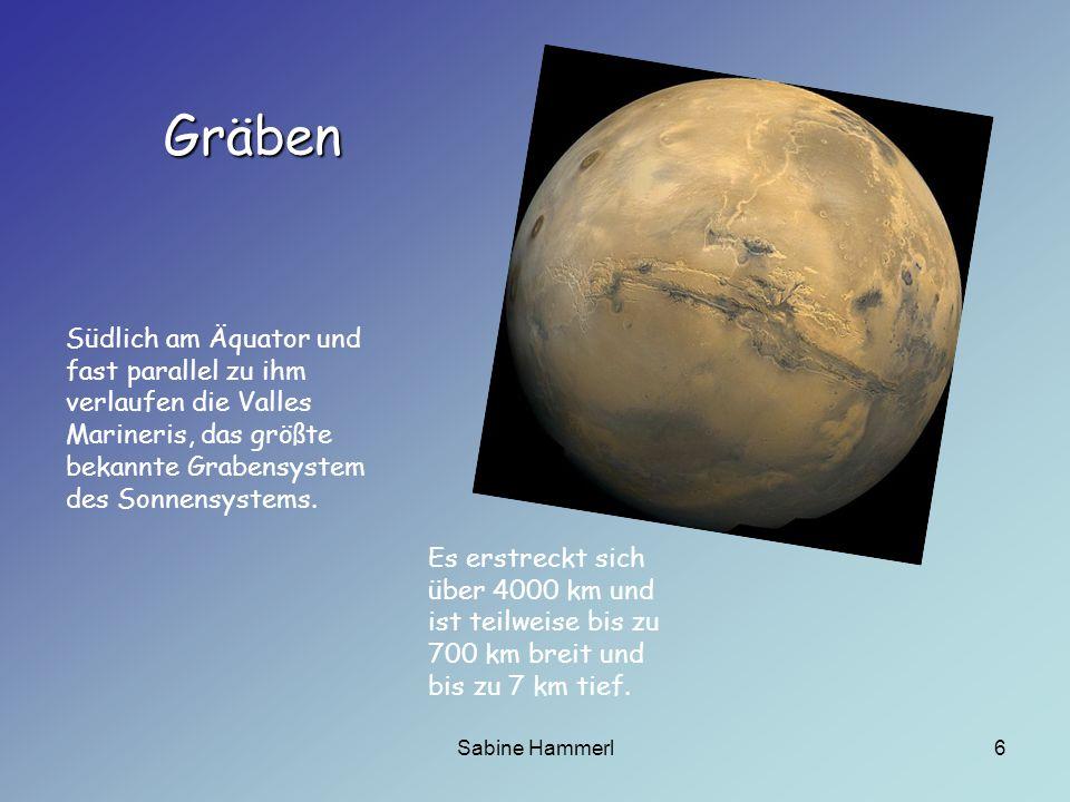 Gräben Südlich am Äquator und fast parallel zu ihm verlaufen die Valles Marineris, das größte bekannte Grabensystem des Sonnensystems.