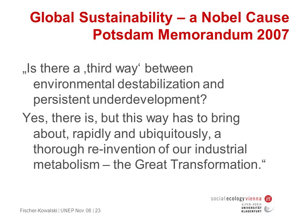Global Sustainability – a Nobel Cause Potsdam Memorandum 2007