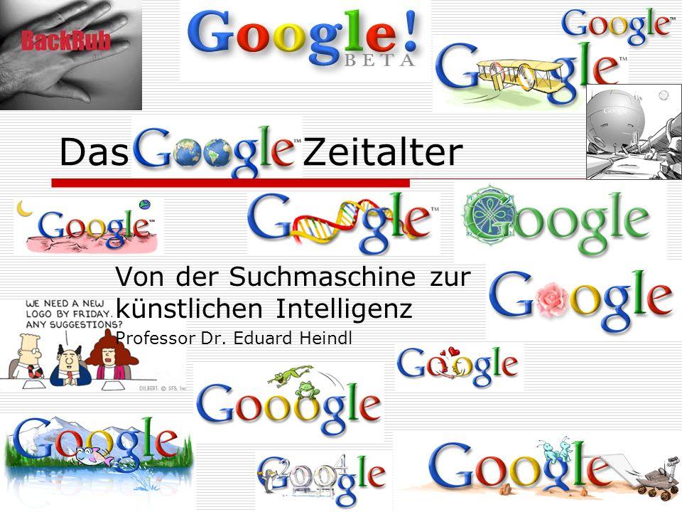 Das Google Zeitalter Von der Suchmaschine zur künstlichen Intelligenz