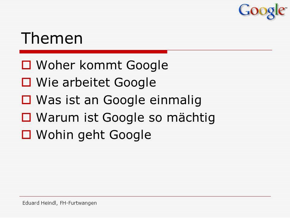 Themen Woher kommt Google Wie arbeitet Google