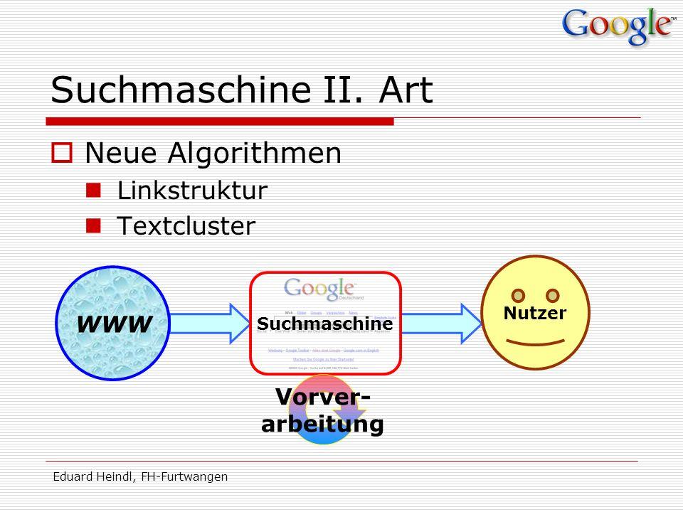 Suchmaschine II. Art Neue Algorithmen Linkstruktur Textcluster WWW
