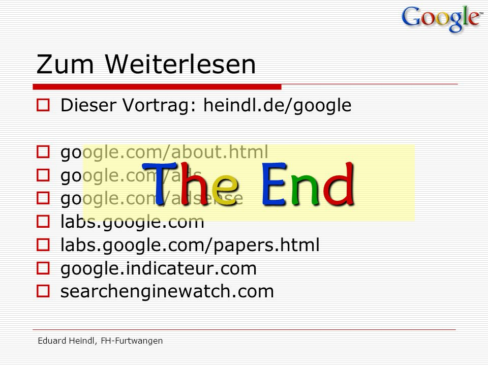 The End Zum Weiterlesen Dieser Vortrag: heindl.de/google