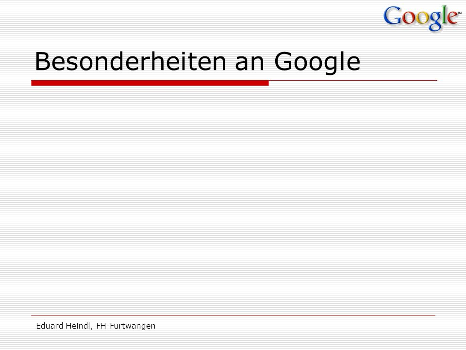 Besonderheiten an Google