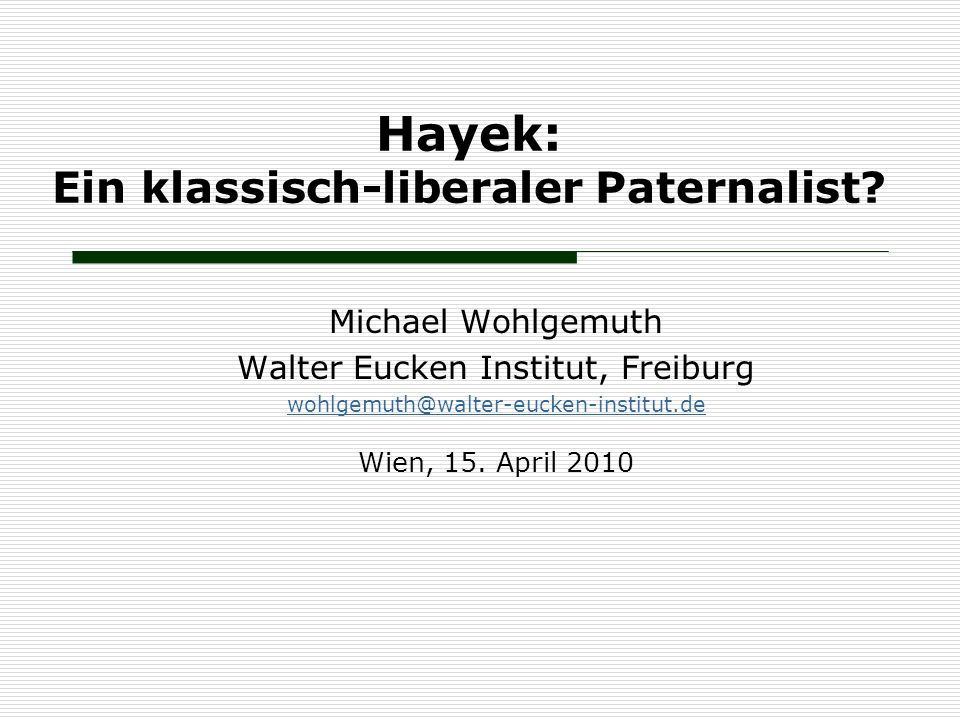 Hayek: Ein klassisch-liberaler Paternalist