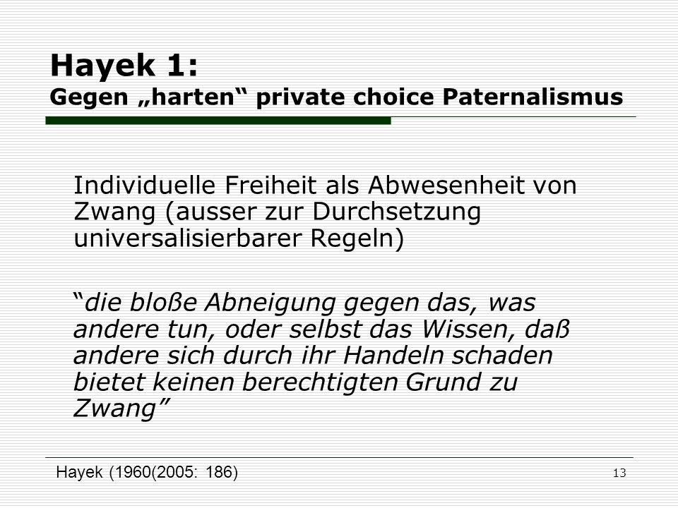 "Hayek 1: Gegen ""harten private choice Paternalismus"
