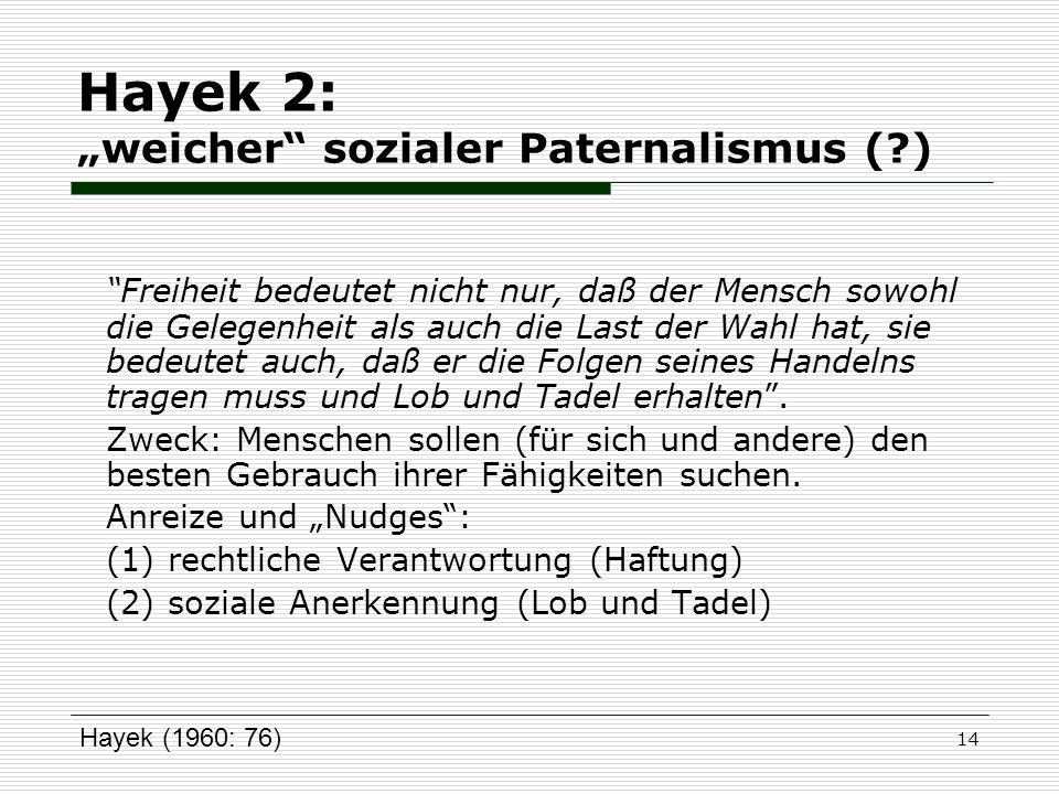 """Hayek 2: """"weicher sozialer Paternalismus ( )"""