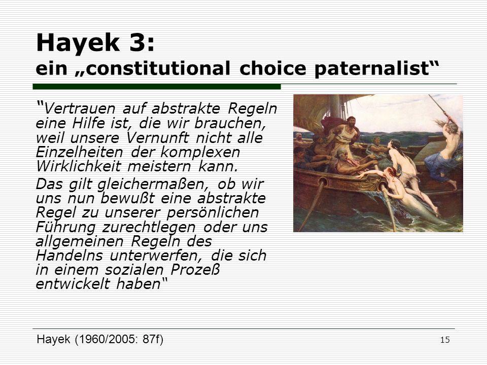 """Hayek 3: ein """"constitutional choice paternalist"""