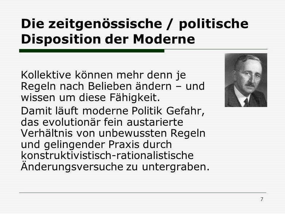 Die zeitgenössische / politische Disposition der Moderne