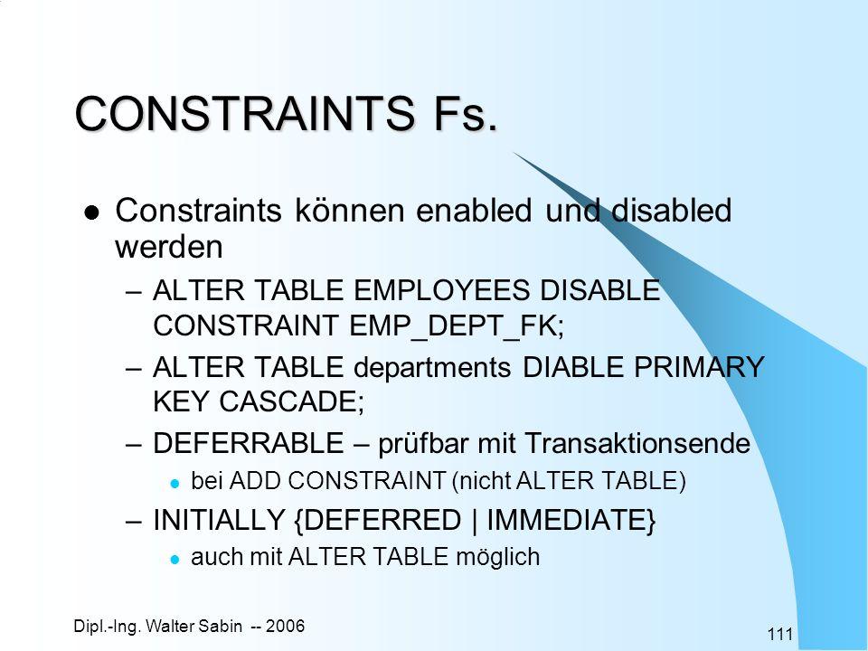 CONSTRAINTS Fs. Constraints können enabled und disabled werden