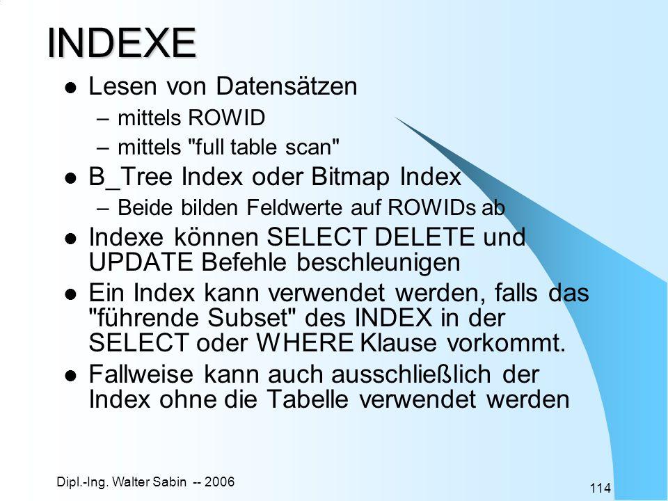 INDEXE Lesen von Datensätzen B_Tree Index oder Bitmap Index