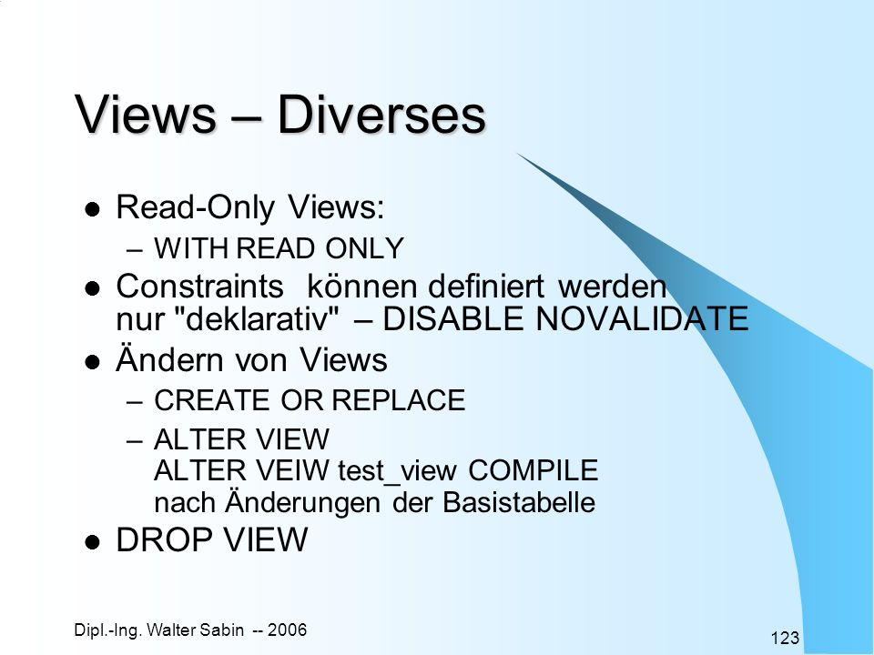 Views – Diverses Read-Only Views: