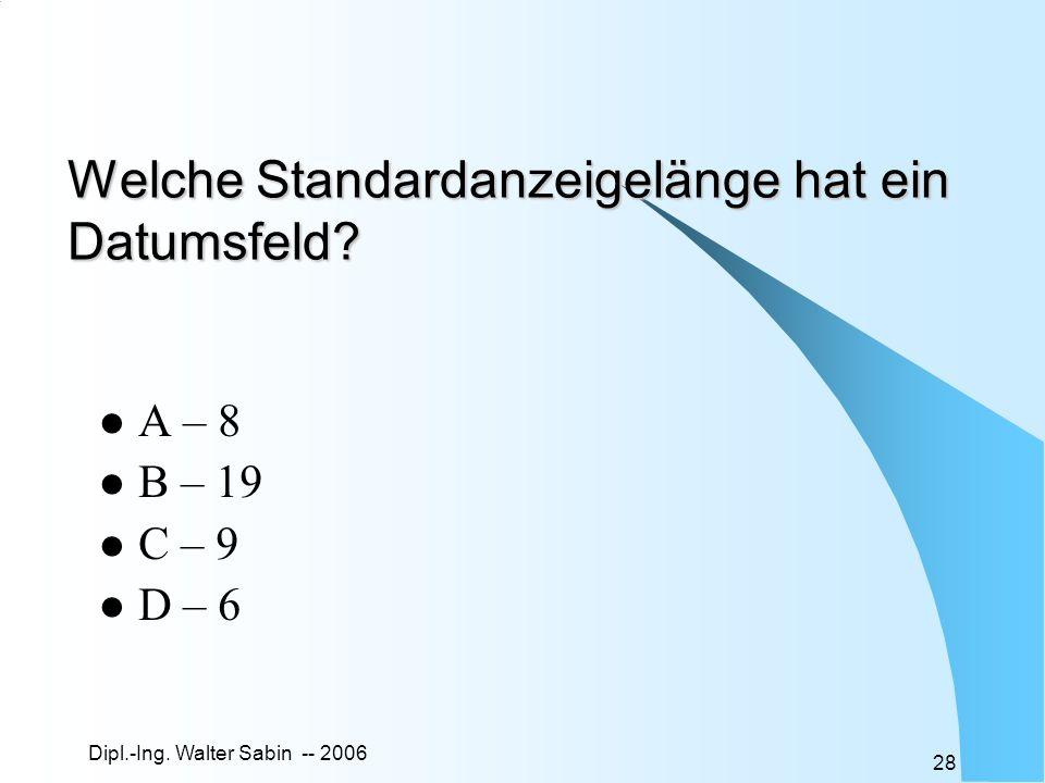 Welche Standardanzeigelänge hat ein Datumsfeld