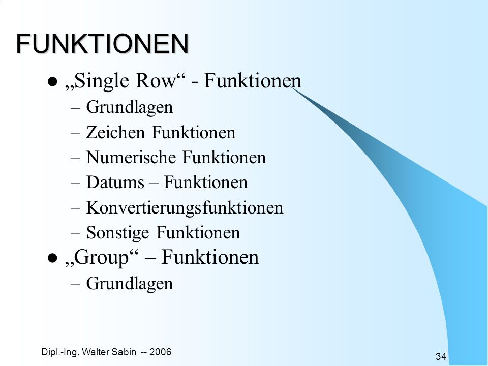 "FUNKTIONEN ""Single Row - Funktionen ""Group – Funktionen Grundlagen"