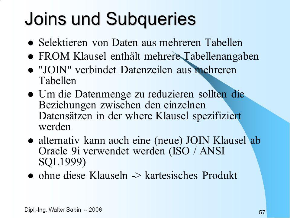 Joins und Subqueries Selektieren von Daten aus mehreren Tabellen