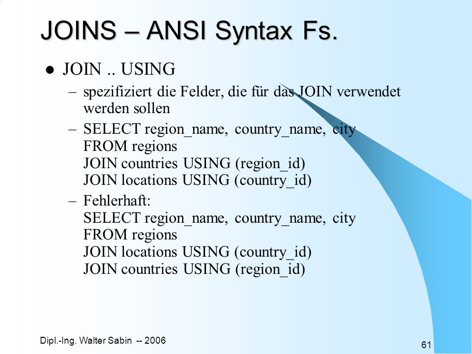 JOINS – ANSI Syntax Fs. JOIN .. USING