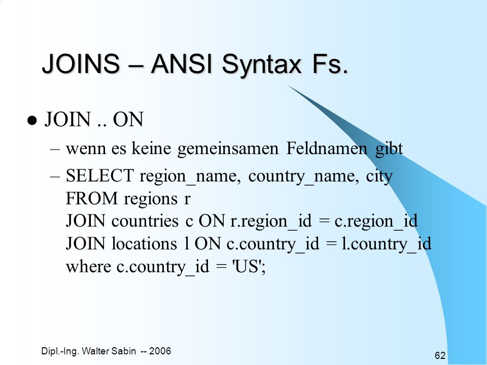 JOINS – ANSI Syntax Fs. JOIN .. ON